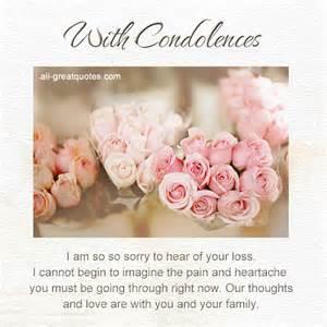 with condolences i am so so sorry to hear of your loss