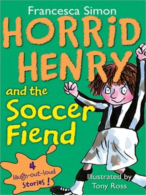 discovering defeating defeating the fiend books horrid henry and the soccer fiend by simon