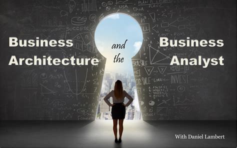 Do You To Get Mba After Analyst Bb by Business Architecture And The Business Analyst