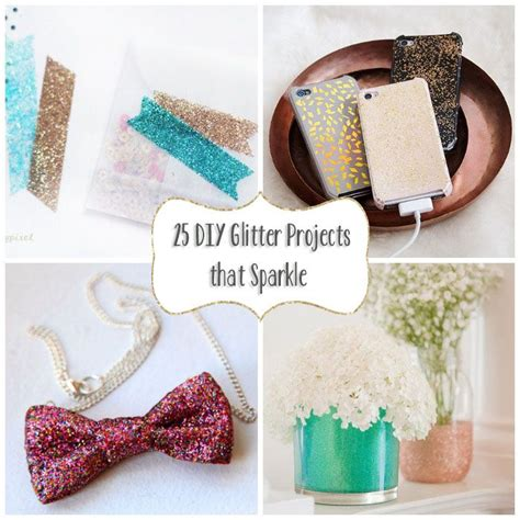 diy projects fun 25 diy glitter projects that sparkle best friends home