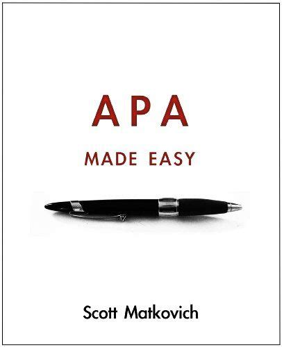 apa format made easy apa made easy apa 6th edition apa 6th ed writing