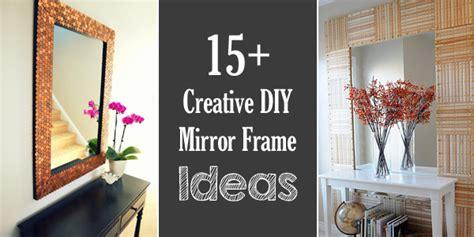 mirror frame ideas 15 creative diy mirror frame ideas