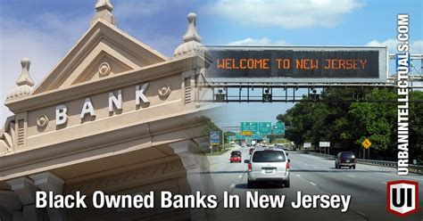 banks in nj black owned banks in new jersey intellectuals