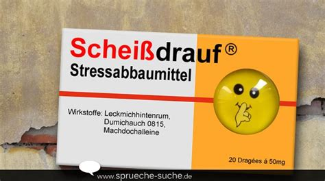 Wie Halte Ich Einen Mann 2245 by Schei 223 Drauf Stressabbaumittel Lustige Und Coole Spr 252 Che