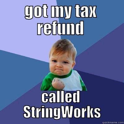 Tax Refund Meme - tax refund called stringworks meme funny pinterest