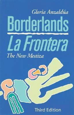 libro borderlands la frontera the new borderlands la frontera the new mestiza third edition blackwell s bookshop online