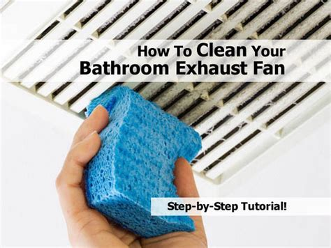 Bathroom Fan Cleaning How To Clean Your Bathroom Exhaust Fan