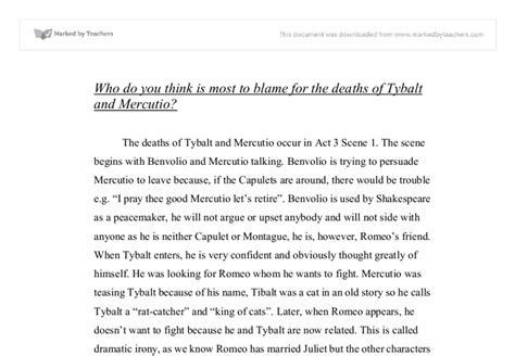 Tybalt And Mercutio Essay by Who Is To Blame For The Deaths Of Tybalt And Mercutio A Level Marked By Teachers