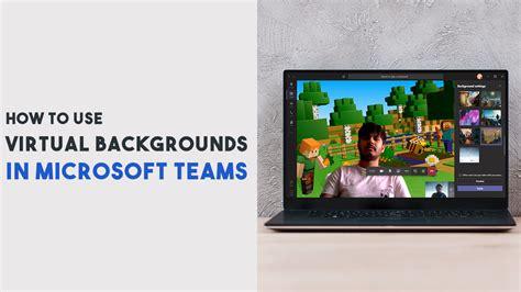virtual backgrounds  microsoft teams