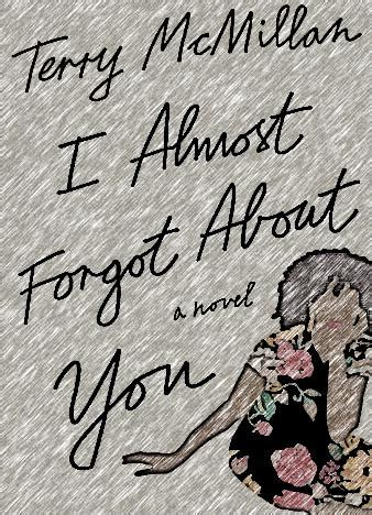 i almost forgot about you a novel books epub us i almost forgot about you