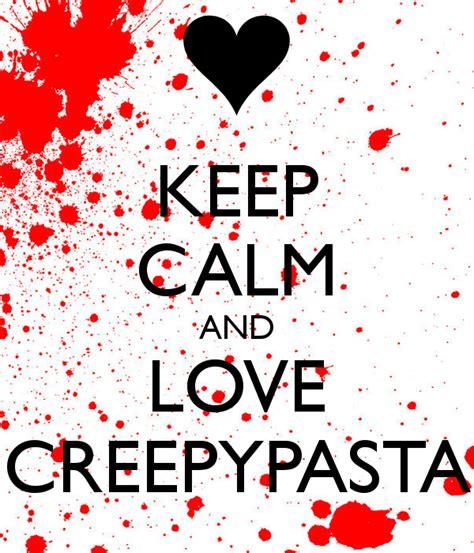 imágenes de keep calm and love keep calm and love creepypasta poster brianna keep