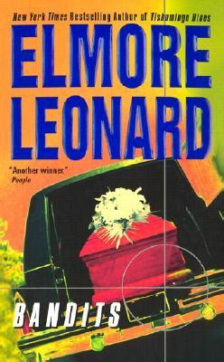 elmore books bandits by elmore leonard reviews discussion bookclubs
