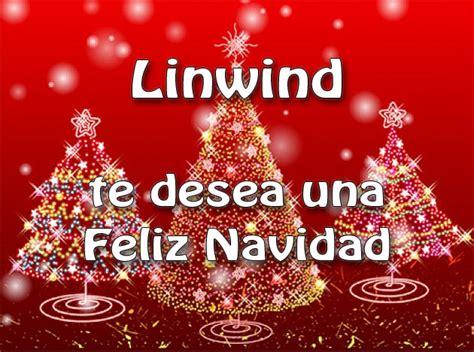 feliz navidad te quiero linwind te desea una feliz navidad