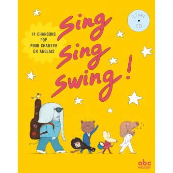 Sing Swing by Sing Sing Swing 14 Chansons Pop Pour Chanter En