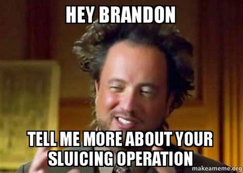 Brandon Meme - ancient aliens crazy history channel guy meme