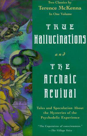 true hallucinations and the archaic revival 0