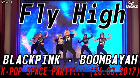 blackpink dance cover blackpink boombayah dance cover by fly high k pop space