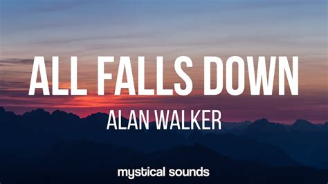 alan walker all falls down alan walker all falls down lyrics lyric video ft