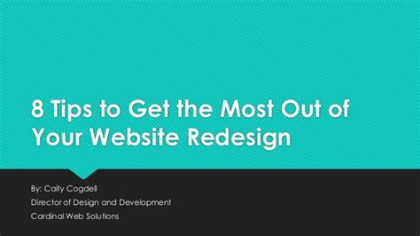 10 tips to get the most out of selling your home 8 tips to get the most out of website redesign