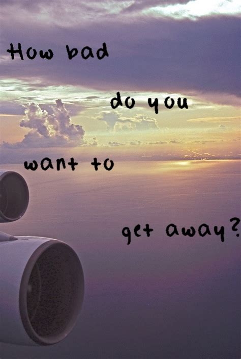 get away get away plane quote quotes image 766824 on favim