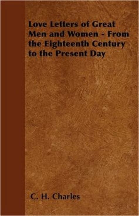 Letter Of Great Book Letters Of Great And From The Eighteenth Century To The Present Day By C H