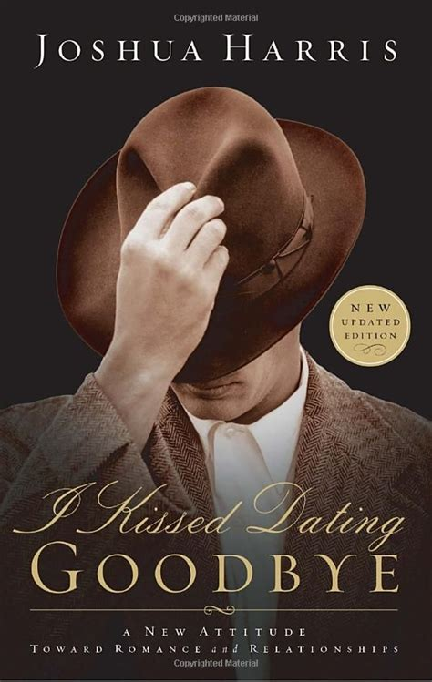 Joshua Harris I Kissed Dating Goodbye pin by katherine bradshaw on books i ve read