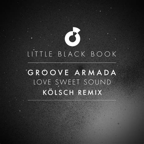 sweet sound groove armada groove armada sweet sound kolsch remix