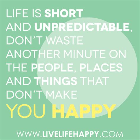 www happy life is short and unpredictable live life happy