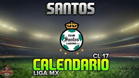 Calendario Liga Mx 2016 Santos Santos Calendario Clausura 2017 Liga Mx