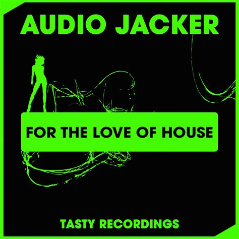for the love of house music for the love of house audio jacker mp3 buy full tracklist