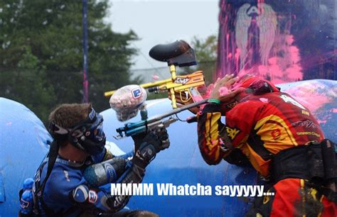 Mmmm Whatcha Say Meme - paintball jpg