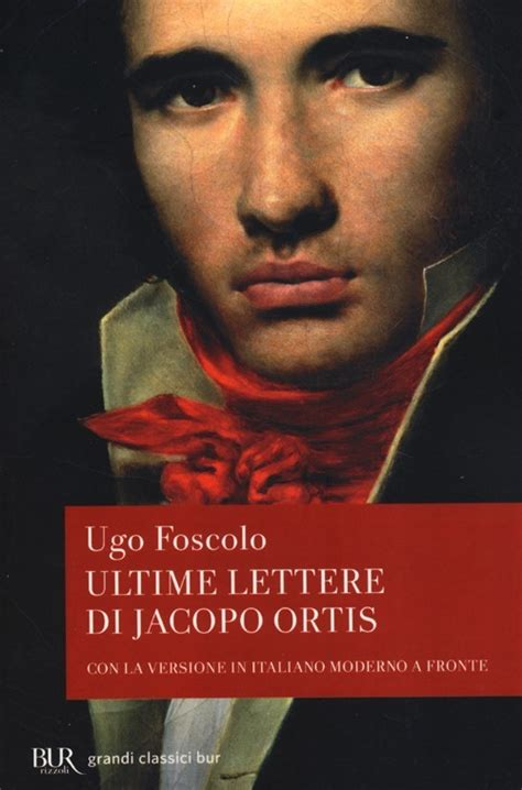 le ultime lettere di jacopo ortis libro ultime lettere di jacopo ortis ugo foscolo libro bur