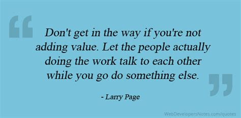 8 Ways How Not To Let Your Work Affect Your by Larry Page Quote On Don T Get In The Way If You Re Not