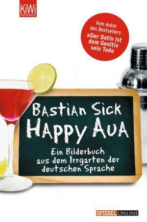Reibeputz Außen Preis by Happy Aua Ein Bilderbuch Aus Dem Irrgarten Der Deutschen