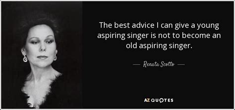 the easiest way to become a famous singer wikihow quotes by renata scotto a z quotes