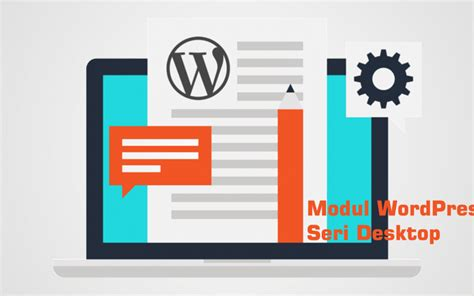 modul membuat website dengan wordpress mahir mengelola website dengan wordpress seri desktop