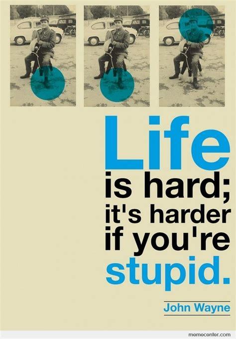 life  hard  ben meme center