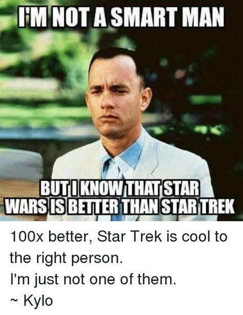 Star Wars Star Trek Meme - im not a smart man butiknownthaistar