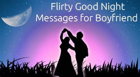 good night message for someone special for him flirty messages for boyfriend