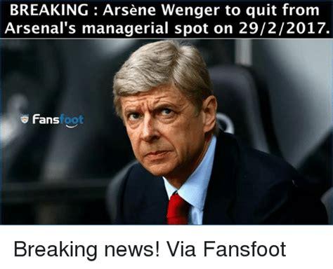 Arsene Wenger Meme - breaking arsene wenger to quit from arsenal s managerial