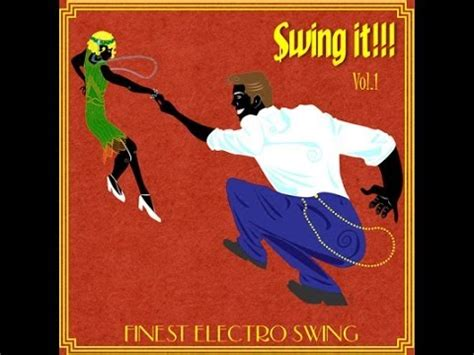 electro swing album swing it finest electro swing album preview youtube