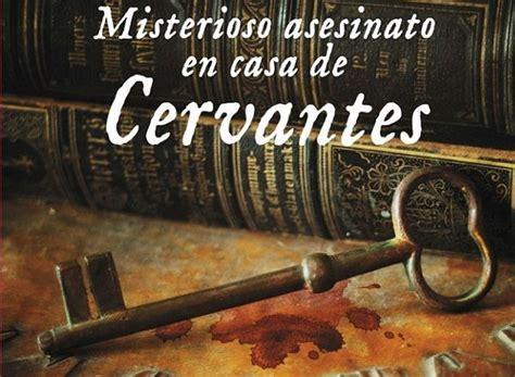 misterioso asesinato en casa misterioso asesinato en casa de cervantes libros recomendados para leer los m 225 s le 237 dos