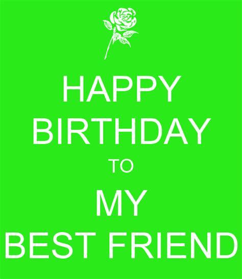 happy birthday to my best friend happy birthday to my best friend keep calm and carry on