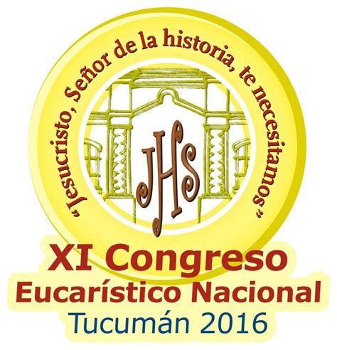 letra del himno al congreso eucaristico tucuman 2016 oraci 243 n del congreso eucar 237 stico nacional tucum 225 n 2016