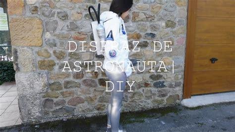 disfraz de astronauta casero disfraz de astronauta diy youtube