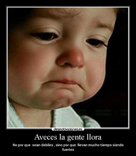 imagenes de dios llorando aveces la gente llora desmotivaciones
