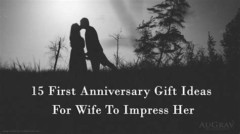 gift ideas wife 15 first anniversary gift ideas for wife to impress her