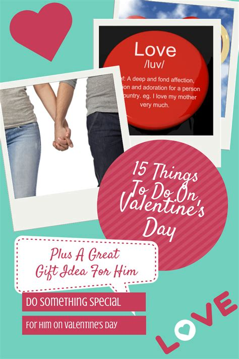 things to do on valentines day for him 15 things to do on s day plus a great gift idea