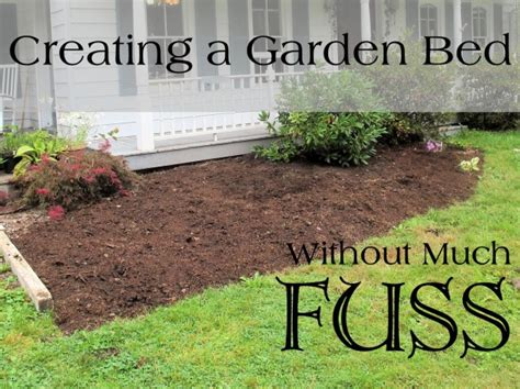 how to prepare a garden bed how to make garden beds without too much fuss
