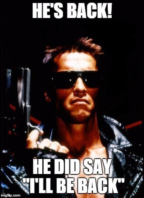 Arnold Schwarzenegger Memes - terminator arnold schwarzenegger imgflip
